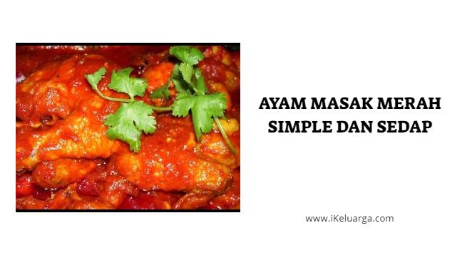 Ayam Masak Merah (Simple dan Dijamin Sedap)