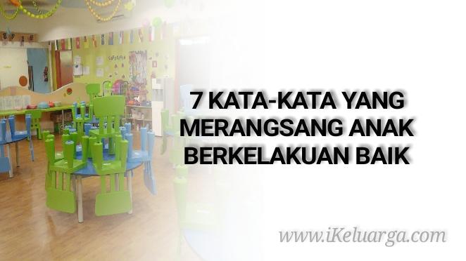 7 Kata-kata Yang Merangsang Anak Berkelakuan Baik